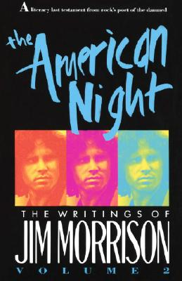 The American Night: The Writings of Jim Morrison Cover Image