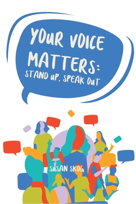 Your Voice Matters: Stand Up, Speak Out Cover Image