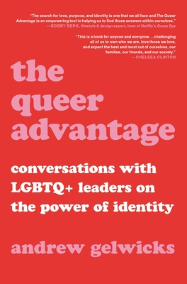 The Queer Advantage: Conversations with LGBTQ+ Leaders on the Power of Identity Cover Image