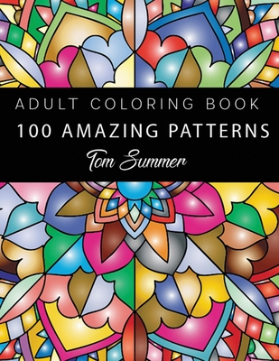 Coloring Book For Adults: 100 Mandalas - Stress Relieving Mandala Designs for Adults Relaxation Cover Image