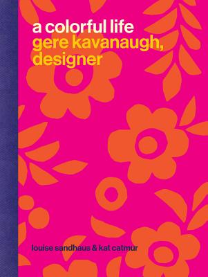 A Colorful Life: Gere Kavanaugh, Designer Cover Image