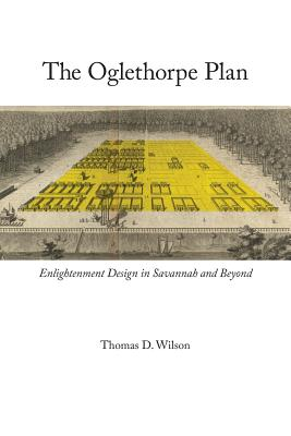 Oglethorpe Plan: Enlightenment Design in Savannah and Beyond Cover Image