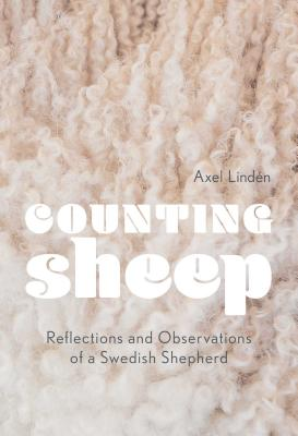 Counting Sheep: Reflections and Observations of a Swedish Shepherd Cover Image