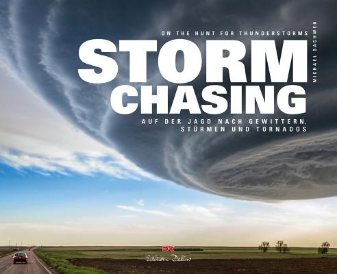 Stormchasing: On the Hunt for Thunderstorms Cover Image