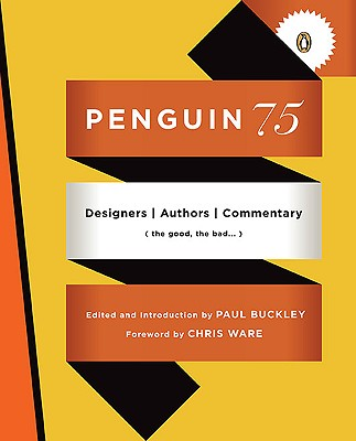 Penguin 75: Designers, Authors, Commentary (the Good, the Bad...) Cover Image