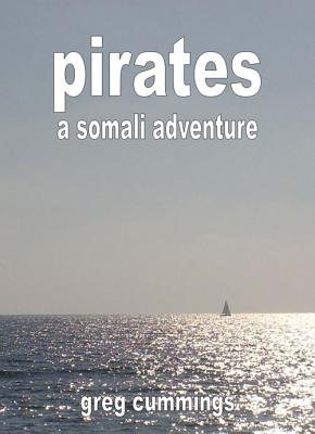 Pirates: A Somali Adventure Cover Image