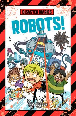 Disaster Diaries: Robots! Cover Image