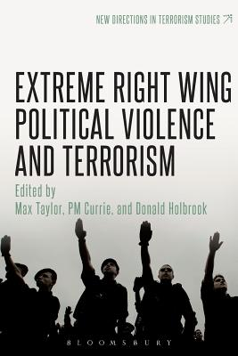 Extreme Right Wing Political Violence and Terrorism (New Directions in Terrorism Studies) Cover Image