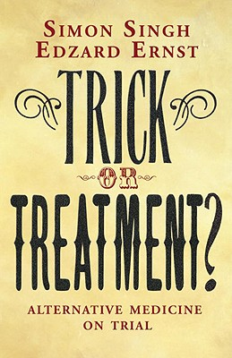 Trick or Treatment?: Alternative Medicine on Trial Cover Image