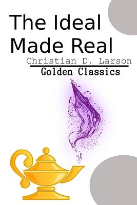 The Ideal Made Real (Golden Classics #44) Cover Image