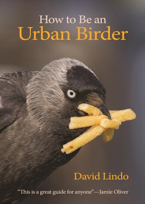 How to Be an Urban Birder (Wildguides #13) Cover Image