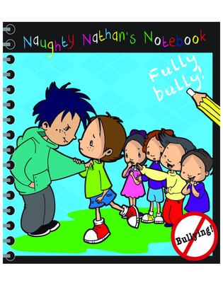 Cover for Naughty Nathan's Notebook Fully Bully