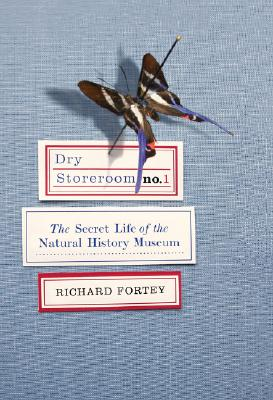 Dry Storeroom No. 1: The Secret Life of the Natural History Museum Cover Image