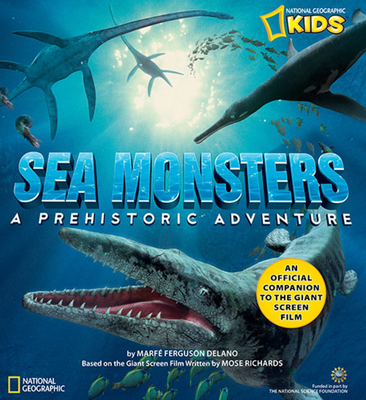 Sea Monsters: A Prehistoric Adventure Cover Image