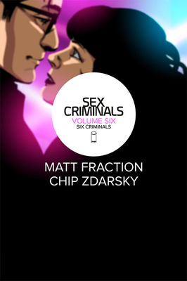 Sex Criminals Volume 6: Six Criminals Cover Image