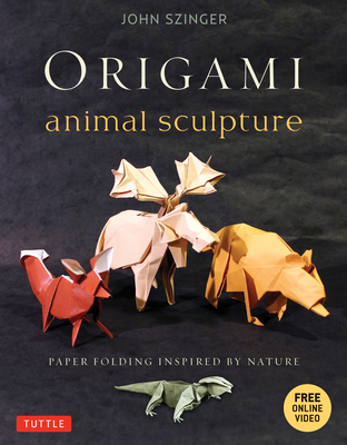 Origami Animal Sculpture: Paper Folding Inspired by Nature: Fold and Display Intermediate to Advanced Origami Art: Origami Book with 22 Models a [With Cover Image
