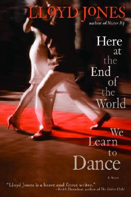 Here at the End of the World We Learn to Dance Cover Image