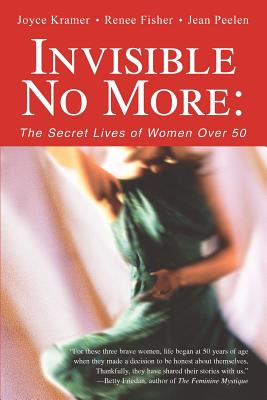Invisible No More: The Secret Lives of Women Over 50 Cover Image