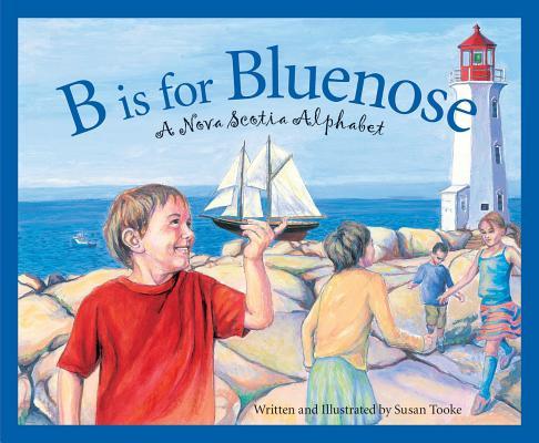 B Is for Bluenose: A Nova Scotia Alphabet (Discover Canada Province by Province) Cover Image