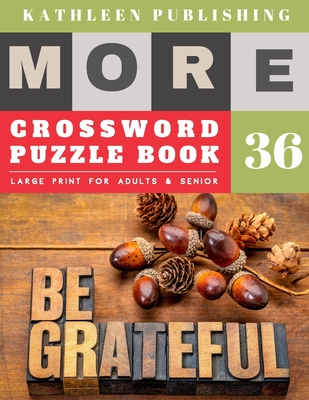 Crossword Puzzles Large Print: Crossword Quick - More 50 Large Print Crosswords Puzzles to Keep you Entertained for Hours - be grateful sign design Cover Image