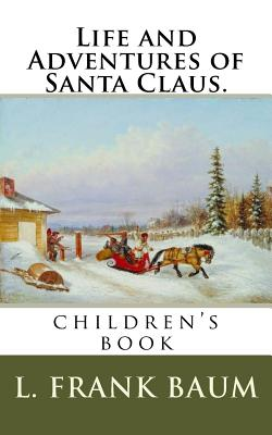 Life and Adventures of Santa Claus.: Children's Book Cover Image