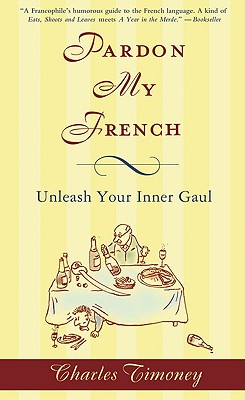 Pardon My French: Unleash Your Inner Gaul Cover Image