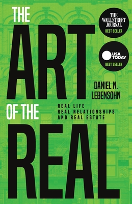 The Art of the Real: Real Life, Real Relationships and Real Estate Cover Image