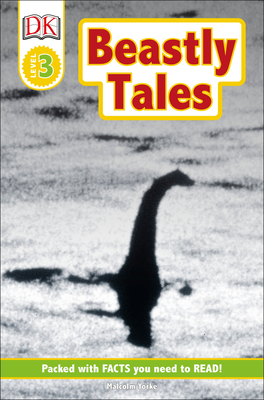 DK Readers L3: Beastly Tales: Yeti, Bigfoot, and the Loch Ness Monster (DK Readers Level 3) Cover Image