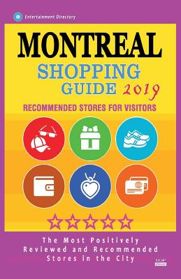 Montreal Shopping Guide 2019: Best Rated Stores in Montreal, Canada - Stores Recommended for Visitors, (Shopping Guide 2019) Cover Image