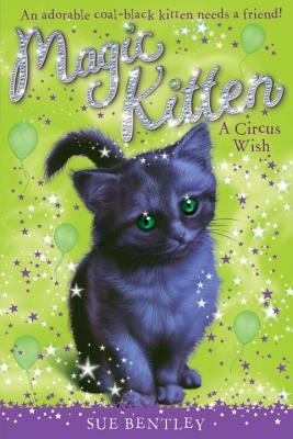 A Circus Wish #6 (Magic Kitten #6) Cover Image