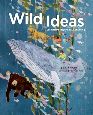 Wild Ideas: Let Nature Inspire Your Thinking Cover Image