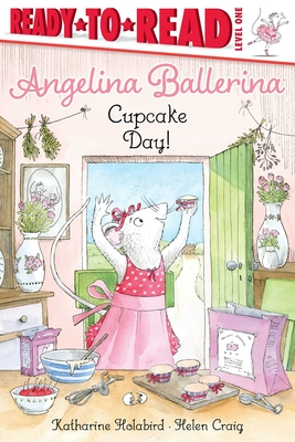 Cupcake Day!: Ready-to-Read Level 1 (Angelina Ballerina) Cover Image