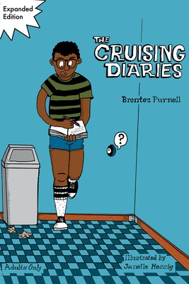 THE CRUISING DIARIES - By Brontez Purnell, Janelle Hessig (Illustrator)