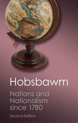Nations and Nationalism Since 1780: Programme, Myth, Reality (Canto Classics) Cover Image