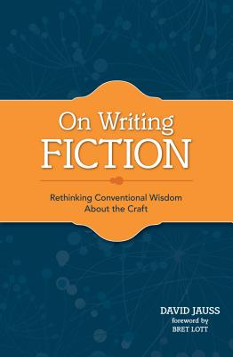 On Writing Fiction: Rethinking Conventional Wisdom about the Craft Cover Image