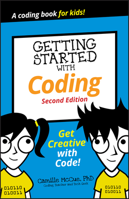 Getting Started with Coding: Get Creative with Code! (Dummies Junior) Cover Image