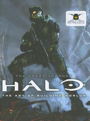 Halo: The Great Journey...The Art of Building Worlds cover image