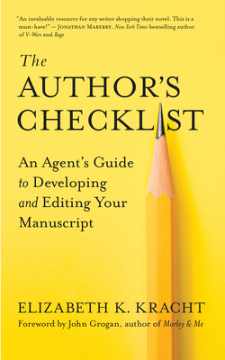 The Author's Checklist: An Agent's Guide to Developing and Editing Your Manuscript Cover Image