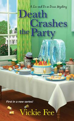 Death Crashes the Party (A Liv And Di In Dixie Mystery #1) Cover Image