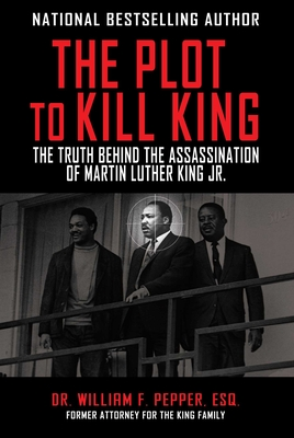 The Plot to Kill King: The Truth Behind the Assassination of Martin Luther King Jr. Cover Image