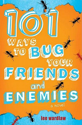 101 Ways to Bug Your Friends and Enemies Cover