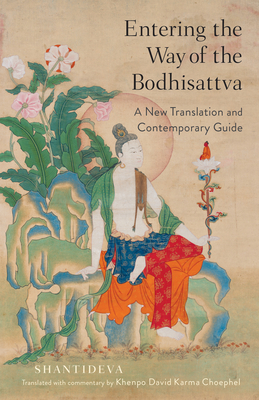 Entering the Way of the Bodhisattva: A New Translation and Contemporary Guide Cover Image