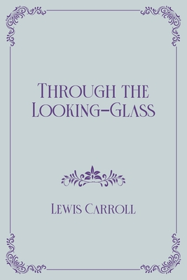 Through the Looking-Glass: Royal Edition Cover Image