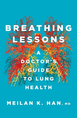 Breathing Lessons: A Doctor's Guide to Lung Health Cover Image