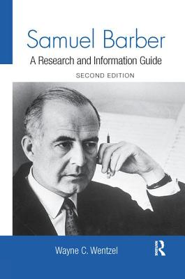 Samuel Barber: A Research and Information Guide (Routledge Music Bibliographies) Cover Image