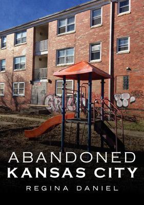 Abandoned Kansas City Cover Image