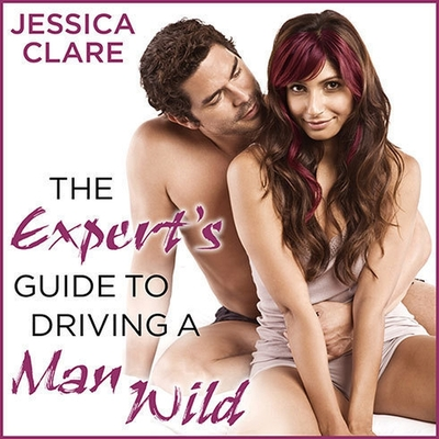 The Expert's Guide to Driving a Man Wild Lib/E Cover Image