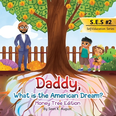 Daddy, What is the American Dream?: Money Tree Edition Cover Image