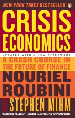 Crisis Economics: A Crash Course in the Future of Finance Cover Image