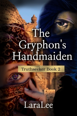 The Gryphon's Handmaiden: Truthseeker Book 2 Cover Image